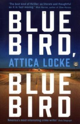 Bluebird Bluebird attica locke