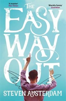 The Easy Way Out by Steven Amsterdam