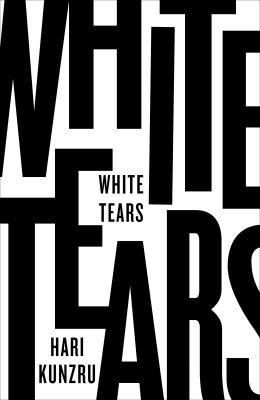 White Tears Kunzru