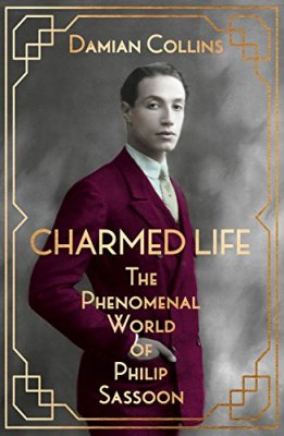 Charmed Life: The Phenomenal World of Philip Sassoon