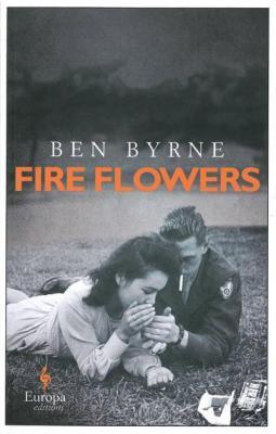 Fire Flowers by Ben Byrne