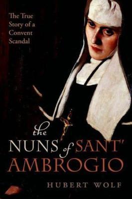Nuns of Sant' Ambrogio Hubert Wolf