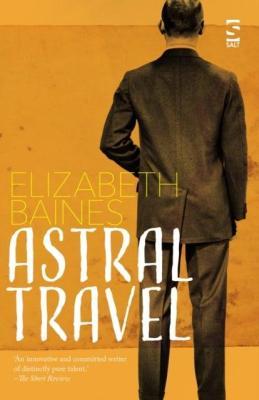 Astral Travel Elizabeth Baines Salt