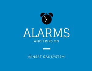 What are The Alarms and Trips of Inert Gas System?