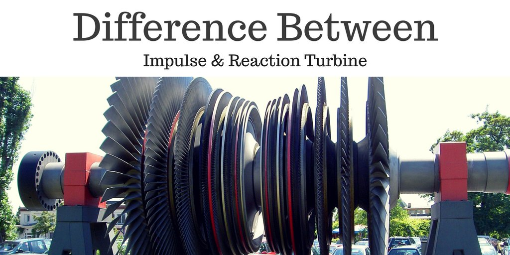 Difference Between Impulse And Reaction Turbine