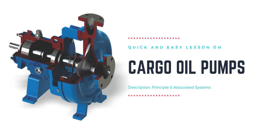 Cargo Oil Pump - Description, Types, Working and Safeties