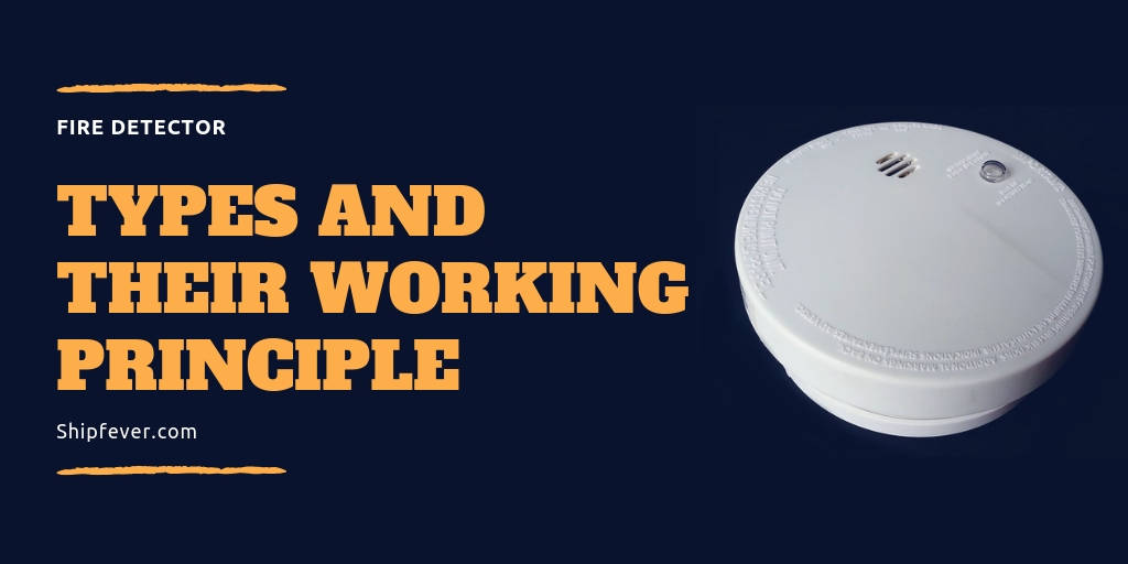 Fire Detector Types And Their Working Principle