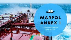 Marpol Annex 1 | Prevention of Pollution From Oil At Sea