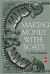 NEW - Making Money With Boats by Fred Edwards