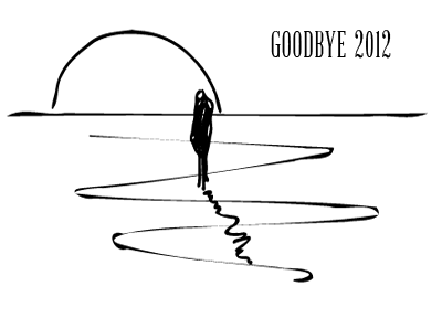 goodbye20121 - Goodbye 2012 - Welcome 2013