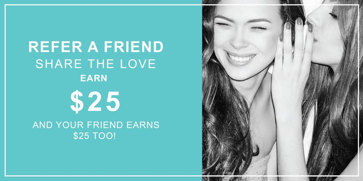 REFER FRIEND & EARN $25