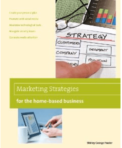 Marketing Strategies for the Home-Based Business, by Shirley George Frazier. Marketing strategies book.