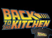 Back to the Kitchen | Shirtoid