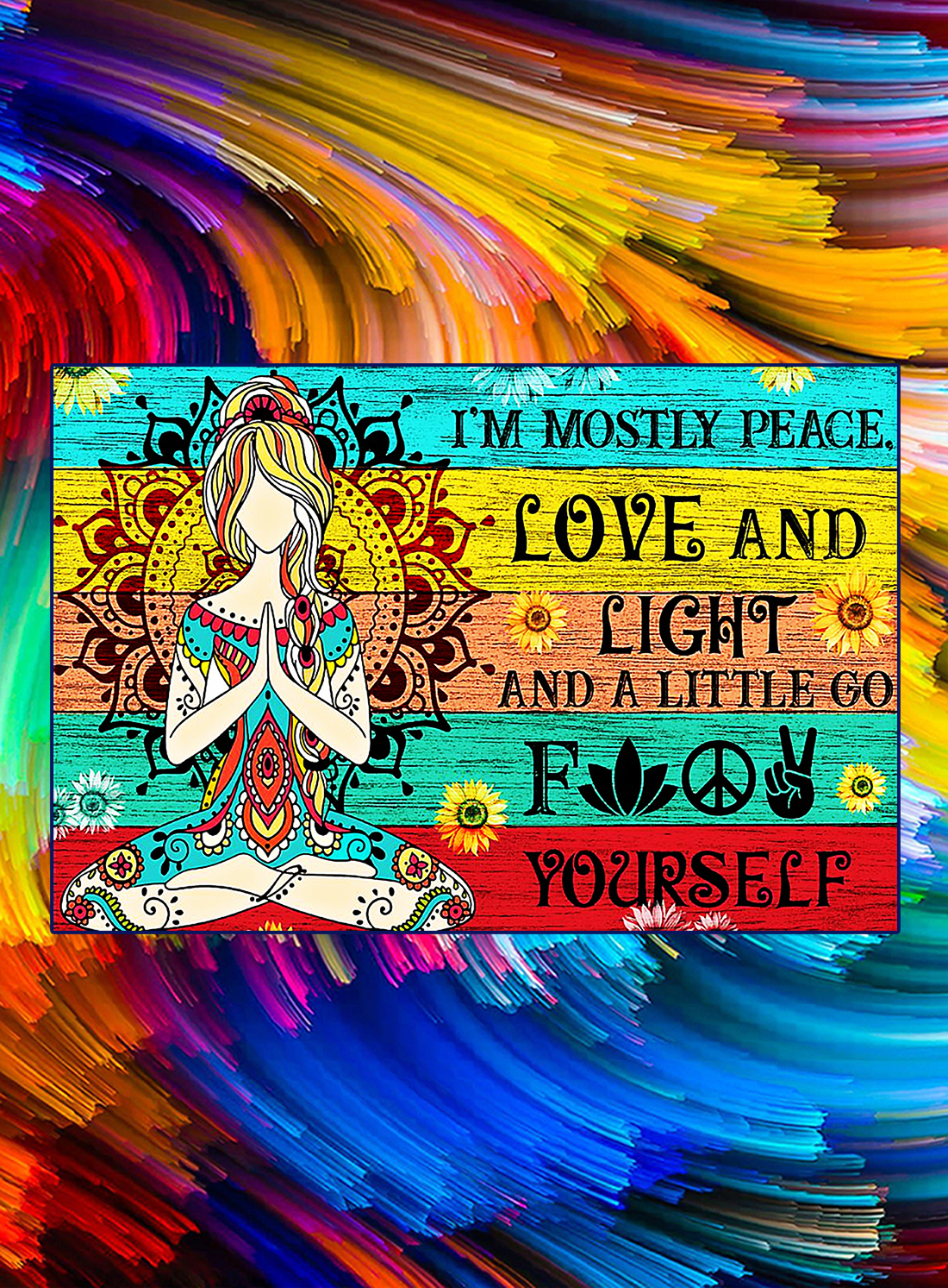 Download Yoga girl I'm mostly peace love and light poster