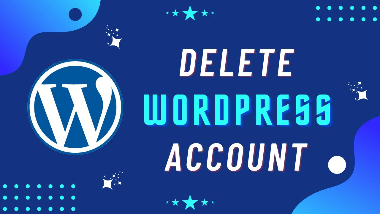 How to Delete WordPress Account [2021]: A Comprehensive Guide via @dmshivamnarayan