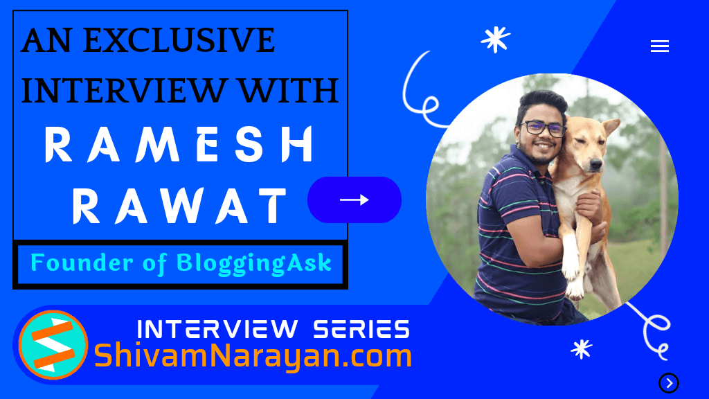 An Exclusive Interview with Ramesh Rawat – Founder of BloggingAsk via @dmshivamnarayan