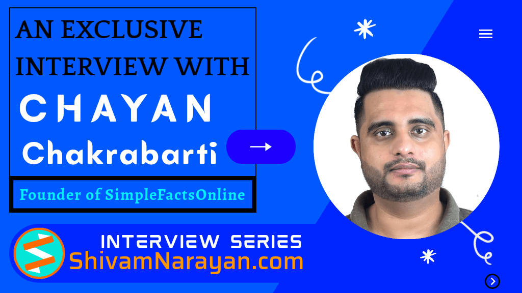 An Exclusive Interview with Chayan Chakrabarti- Founder of SimpleFactsOnline via @dmshivamnarayan
