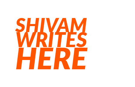 Shivam Writes Here