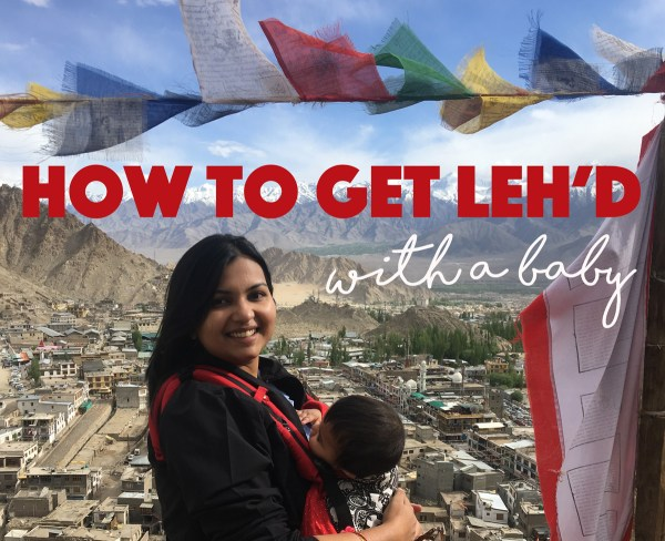 traveling to leh ladakh with a baby