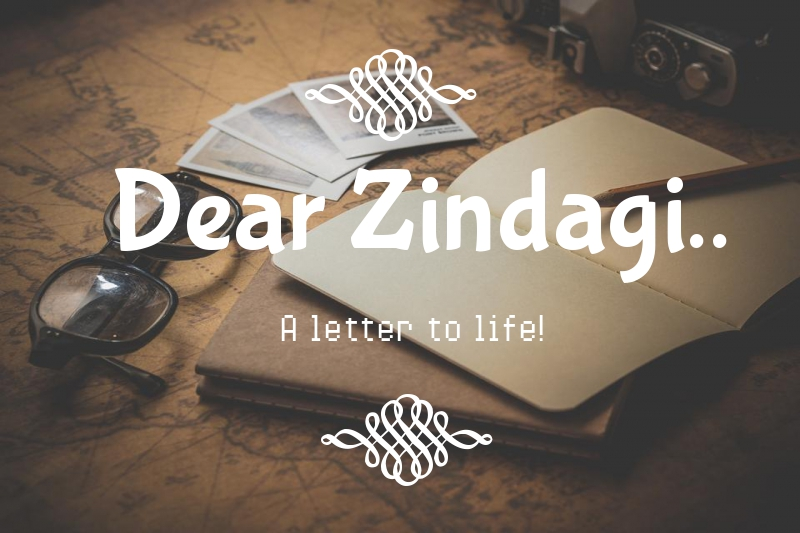Dear Zindagi-A letter to life!