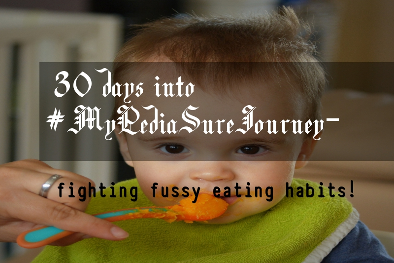 30 days into #MyPediaSureJourney- fighting fussy eating habits!