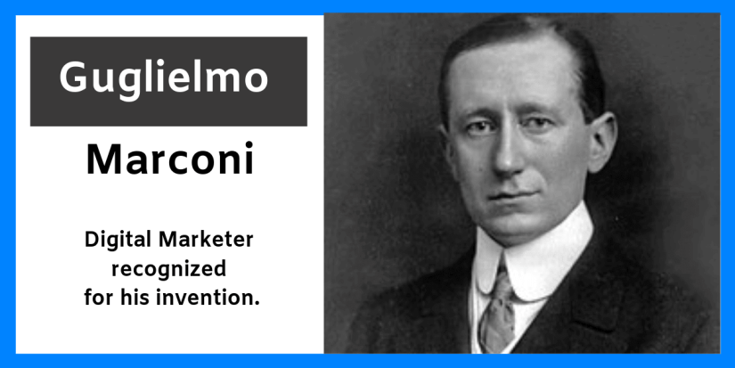 This is the photo of the first digital marketer Guglielmo Marconi. The guy who invented the radio.