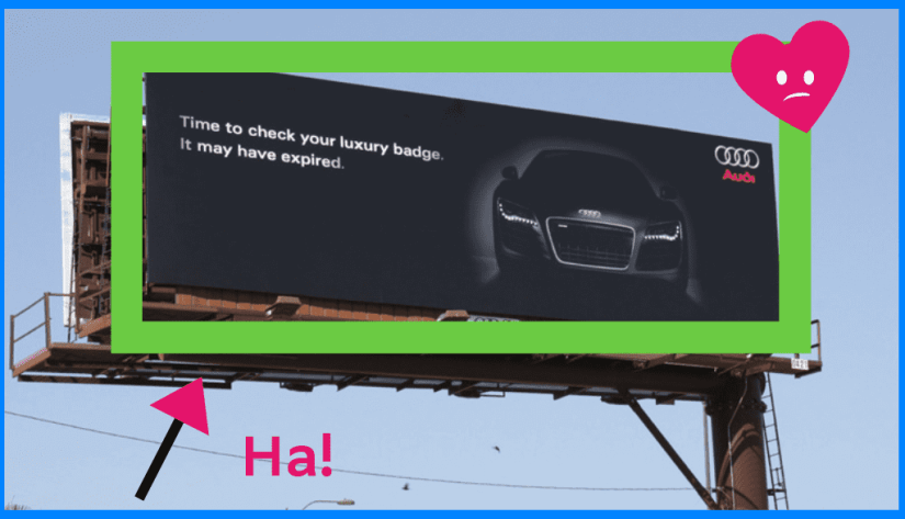 Billboards don't really work that good now.