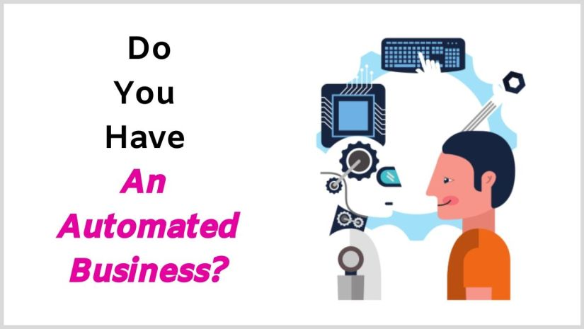 Do you have an automated business?
