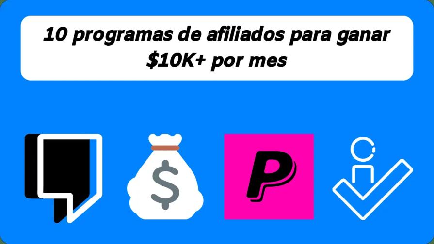 10 programas de afiliados para ganar $ 10K+ por mes