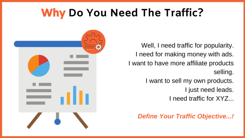 Clear out your traffic objective. Why do you want the traffic? Is it for sales, leads, or something else?