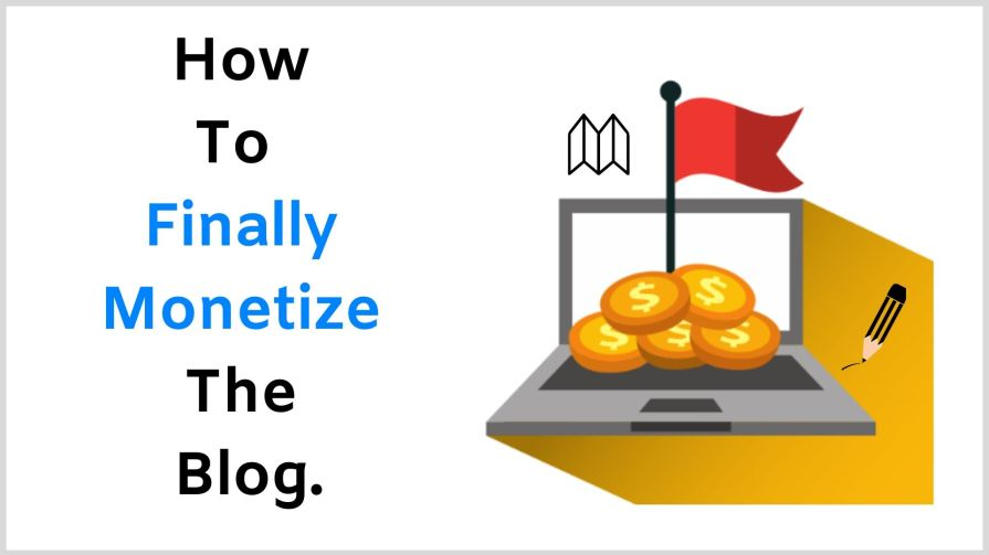 How to monetize your blog.