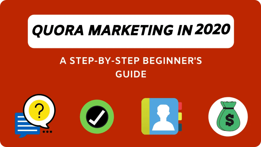 Quora Marketing Guide For 2020 That Beginners Need.