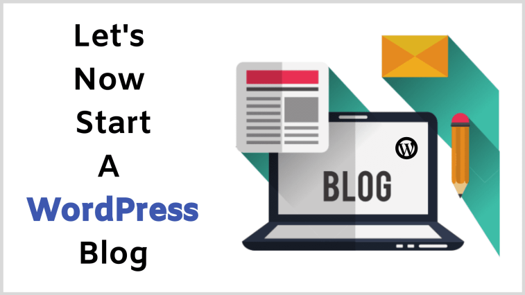 How to successfully start a blog: Start a WordPress blog.
