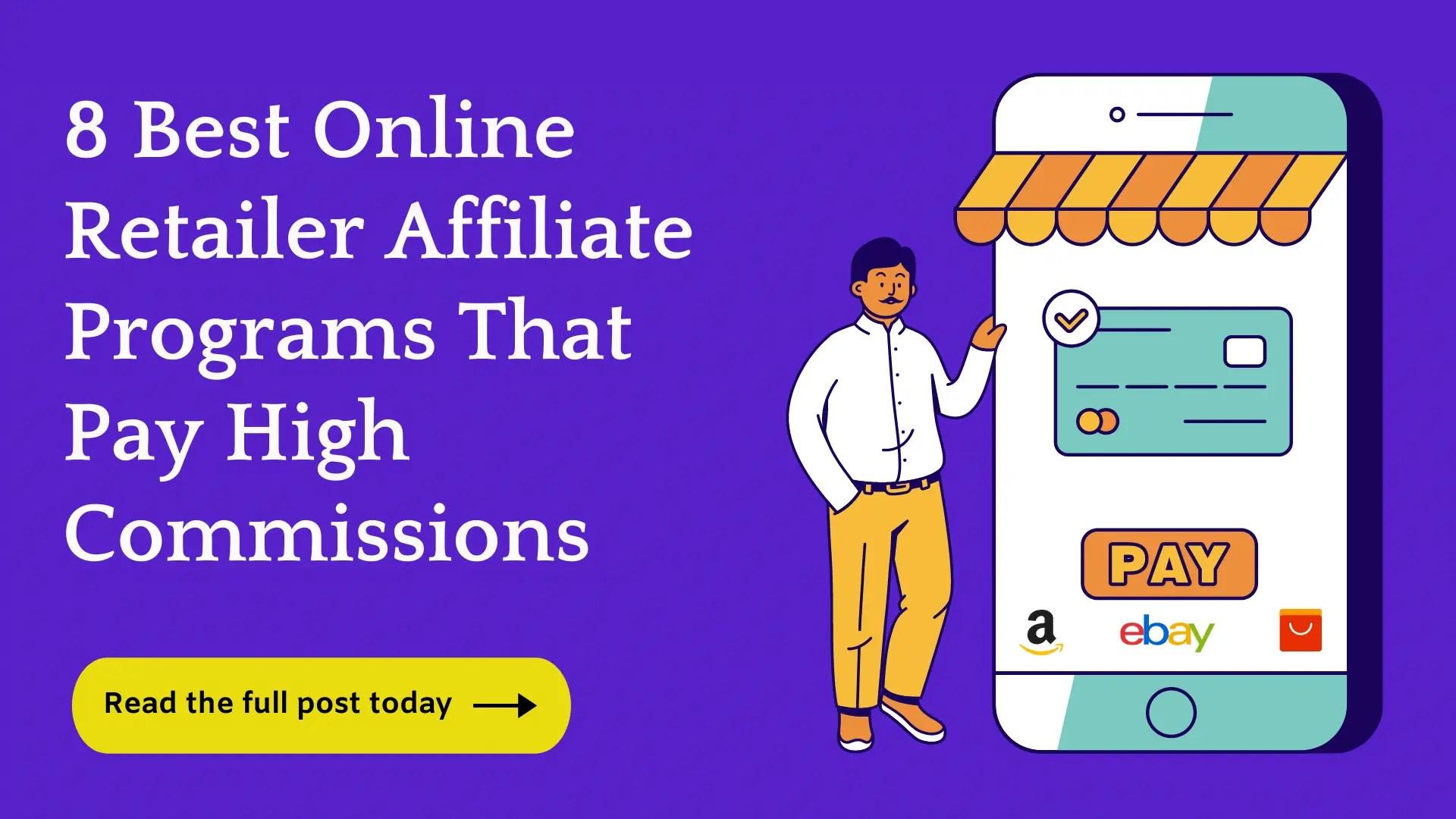 8 Best Online Retailer Affiliate Programs