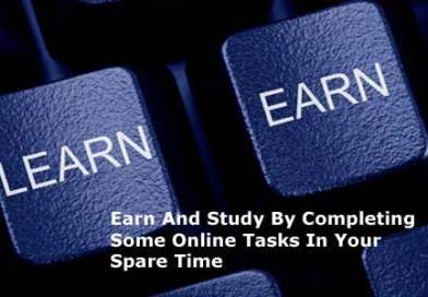 Earn And Study By Completing Some Online Tasks In Your Spare Time