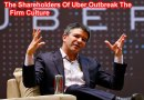 The Shareholders Of Uber Outbreak The Firm Culture