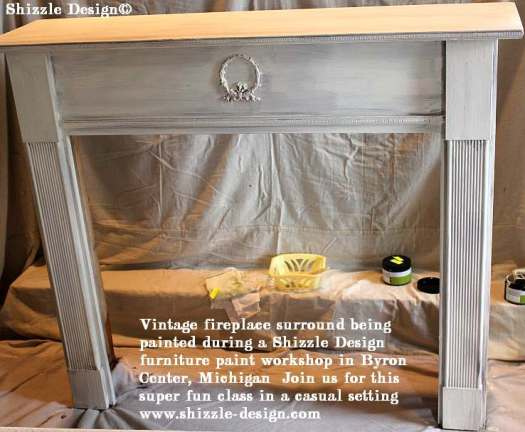 July 9 Shizzle Style Paint Workshop Byron Center, Michigan fireplace surround mantel white brown painted chalk clay CeCe Caldwell's