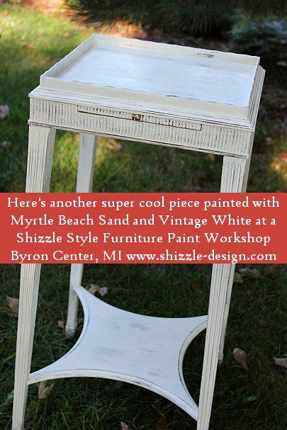 October Workshops #shizzledesign furniture paint workshops chalk clay best Grand Rapids MI how to table #cececaldwells Myrtle Beach Sands Vintage White table
