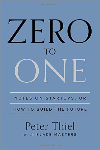 Zero to One - by Peter Thiel