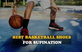Best basketball shoes for supination