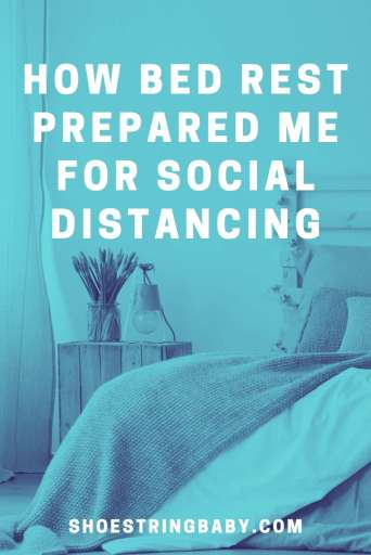 pregnancy bed rest is training for social distancing and self quarantine