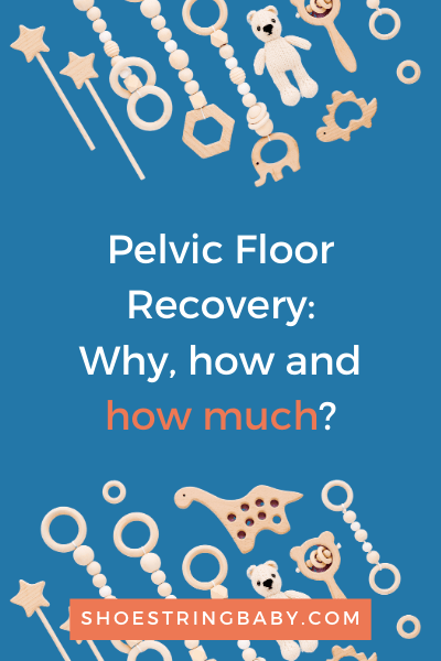 Pelvic floor recovery: why, how and how much?
