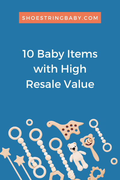 10 Baby Items to Sell Used to Make Money