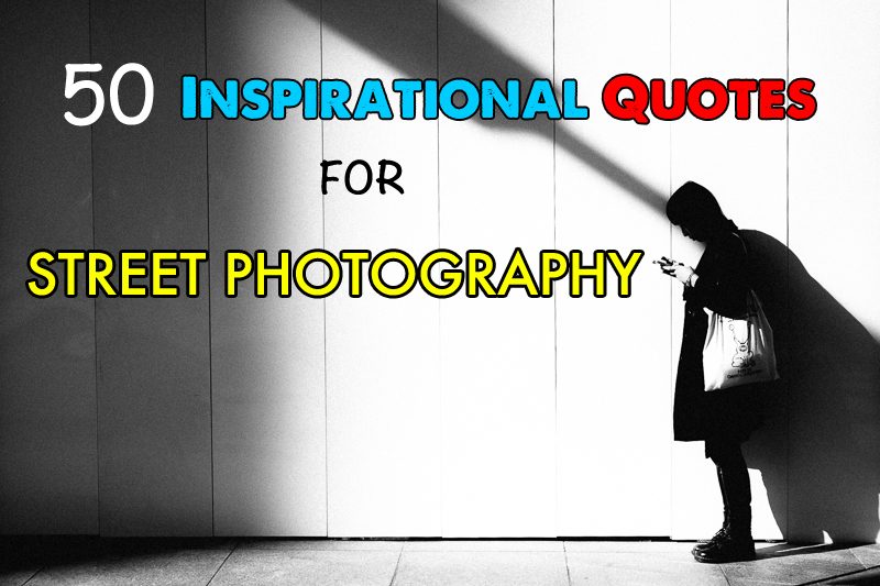Lonely Girl Wallpaper With Quotes 50 Inspirational Quotes For Street Photography Shooter
