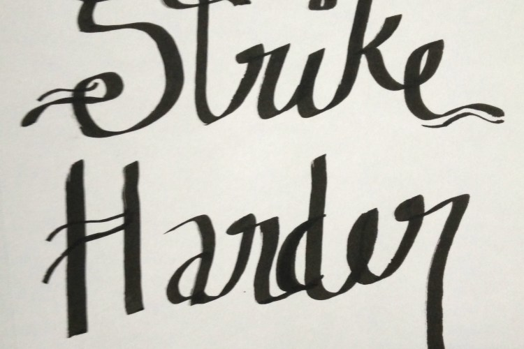 early terrible hand lettering strike harder