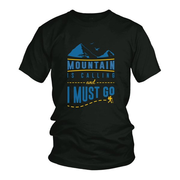 Mountain is calling and I must Go Tshirt