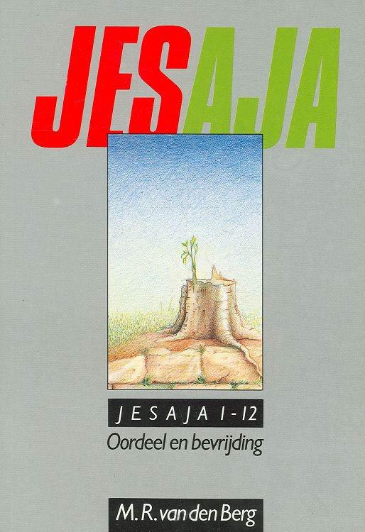 Jesaja 1-12 Oordeel en bevrijding
