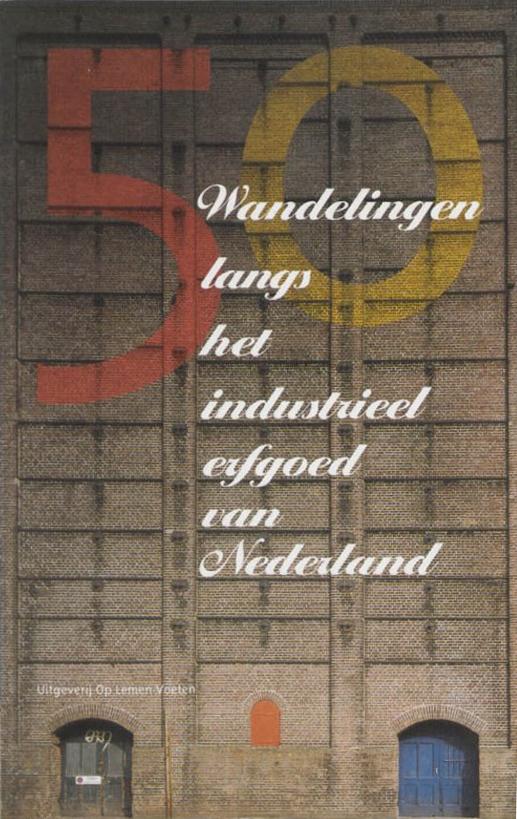 Wandelingen langs het industrieel erfgoed van Nederland