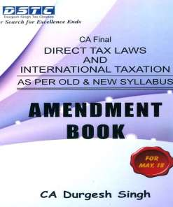 CA Final Direct Tax Amendment Book by Durgesh Singh for May 2018 (Old, New Syllabus)