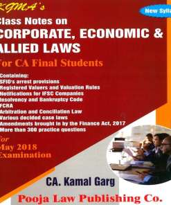 CA Final Law Class Notes by Kamal Garg for May 2018 (Old & New Syllabus)